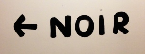 This way for the Noir exhibition (pic credit Martin Smith)